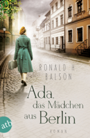 Ronald H. Balson - Ada, das Mädchen aus Berlin artwork