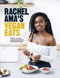 Rachel Ama S Vegan Eats