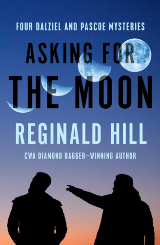 Reginald Hill - Asking for the Moon