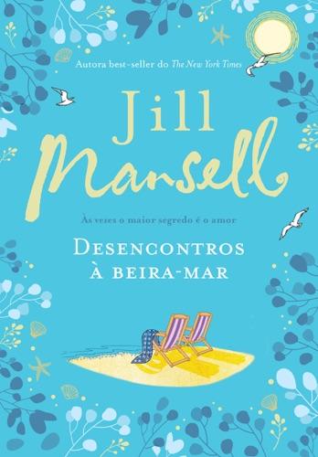 Jill Mansell - Desencontros à beira-mar