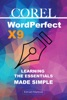 Corel WordPerfect X9: Learning The Essentials Made Simple