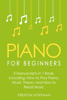 Preston Hoffman - Piano for Beginners: Bundle - The Only 3 Books You Need to Learn Piano Lessons for Beginners, Piano Theory and Piano Sheet Music Today  artwork