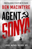 Ben Macintyre - Agent Sonya artwork