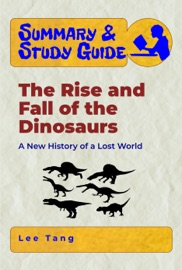 Summary Study Guide The Rise And Fall Of The Dinosaurs