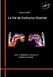 La Vie de Confucius illustrée (avec 72 planches colorées et peintes à la main)