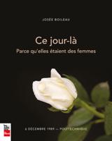 Josée Boileau - Ce jour-là - parce qu'elles étaient des femmes artwork