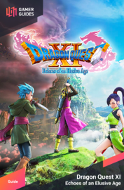 Dragon Quest XI: Echoes of an Elusive Age - Strategy Guide