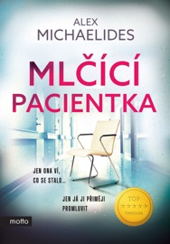 Mlčící pacientka - Alex Michaelides by  Alex Michaelides PDF Download
