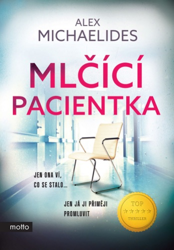 Alex Michaelides - Mlčící pacientka