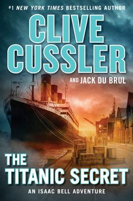 Clive Cussler & Jack Du Brul - The Titanic Secret book