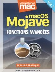 macOS Mojave vol.2 : Fonctions avancées