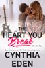 Cynthia Eden - The Heart You Break artwork