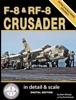 F-8 & RF-8 Crusader In Detail & Scale