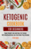 Ketogenic Cookbook For Beginners: Rapid Weight Loss and Burn Fat Forever With Mouthwatering Low-Carb Meal Prep Recipes