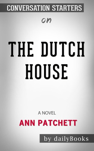 dailyBooks - The Dutch House: A Novel by  Ann Patchett: Conversation Starters