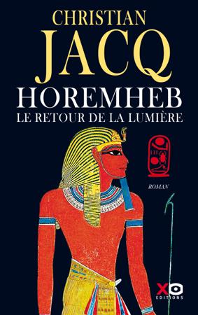 Horemheb, le retour de la lumière - Christian Jacq