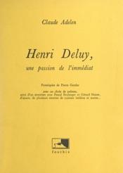 Download and Read Online Henri Deluy, une passion de l'immédiat