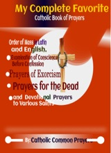 My Complete Favorite Catholic Book Of Prayers