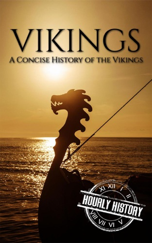 Hourly History - Vikings: A Concise History of the Vikings