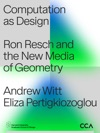 Computation As Design Ron Resch And The New Media Geometry