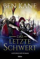 Ben Kane - Das letzte Schwert artwork