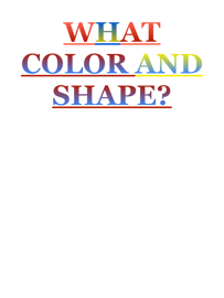 What color and what shape is this?