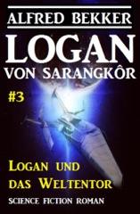Logan von Sarangkôr: Logan und das Weltentor