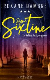 Signé Sixtine, tome 3 - Le festival de l'Apocalypse