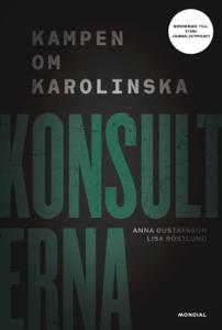Konsulterna : kampen om Karolinska Cover Book