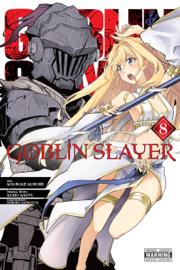Goblin Slayer, Vol. 8 (manga)