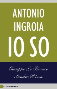 Antonio Ingroia. Io so Book Cover