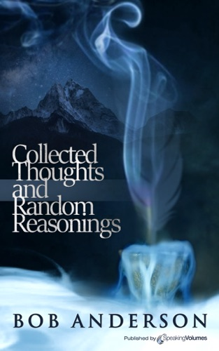 Collected Thoughts and Random Reasonings