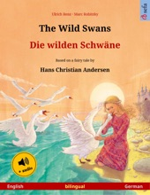 The Wild Swans – Die Wilden Schwäne (English – German)