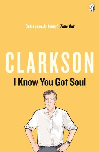 Jeremy Clarkson - I Know You Got Soul
