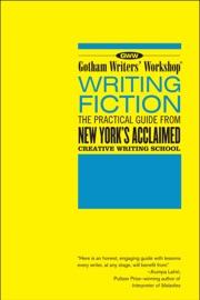 Gotham Writers Workshop Writing Fiction