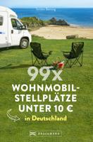 Torsten Berning - 99 x Wohnmobilstellplätze unter 10 € in Deutschland. artwork