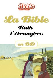 La Bible en BD, Ruth, l'étrangère