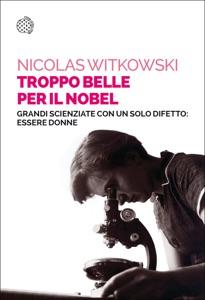 Troppo belle per il Nobel di Nicolas Witkowski Copertina del libro