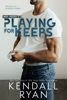 Kendall Ryan - Playing for Keeps  artwork