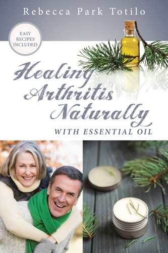 Healing Arthritis Naturally With Essential Oil