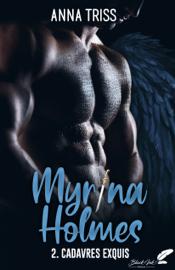 Myrina Holmes, tome 2 : Cadavres exquis