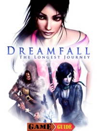 Dreamfall The Longest Journey Game Guide