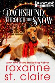 Dachshund Through the Snow - Roxanne St. Claire book summary