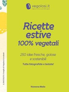 Ricette estive 100% vegetali da Vegolosi