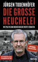 Jürgen Todenhöfer - Die große Heuchelei artwork