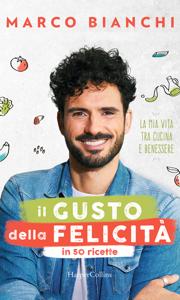 Il gusto della felicità in 50 ricette: La mia vita tra cucina Copertina del libro