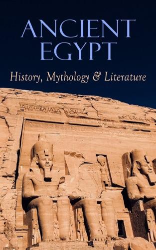 Ancient Egypt: History, Mythology & Literature