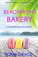 Beachfront Bakery: A Murderous Macaroon (A Beachfront Bakery Cozy Mystery—Book 2)
