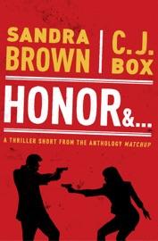 Honor & . . . - Sandra Brown & C. J. Box by  Sandra Brown & C. J. Box PDF Download