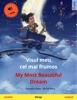 Visul Meu Cel Mai Frumos – My Most Beautiful Dream (română – Engleză)